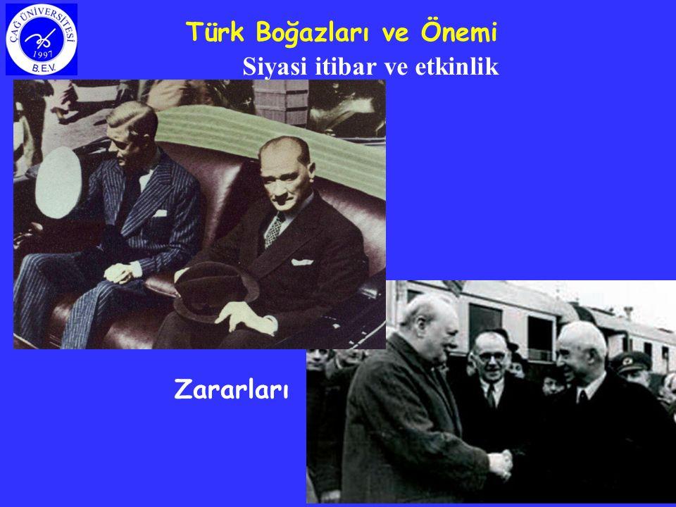6 Siyasi itibar ve etkinlik Türk Boğazları ve Önemi Zararları