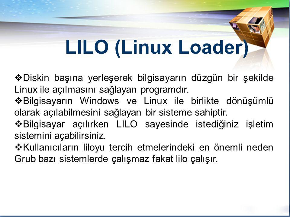 LOGO  Diskin başına yerleşerek bilgisayarın düzgün bir şekilde Linux ile açılmasını sağlayan programdır.