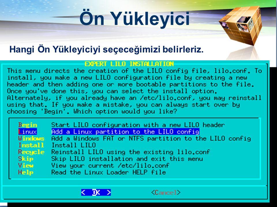 LOGO  LİLO paketinin en önemli dosyası /etc/lilo.conftur.