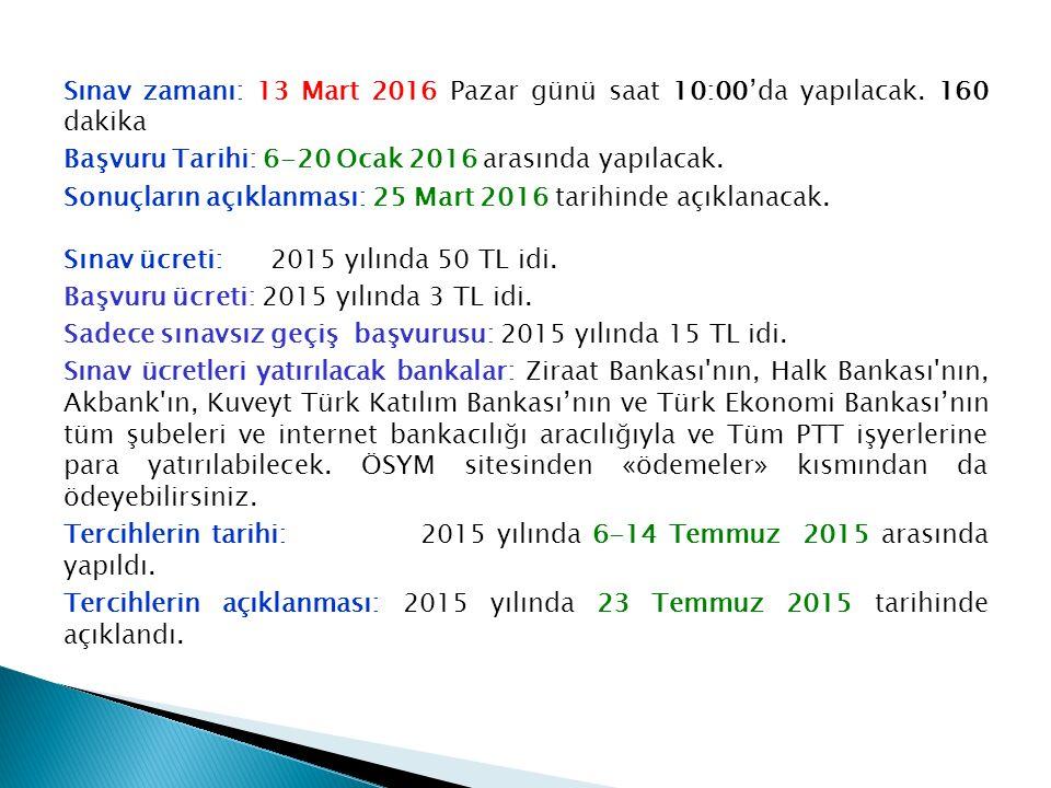 Sınav zamanı: 13 Mart 2016 Pazar günü saat 10:00'da yapılacak.