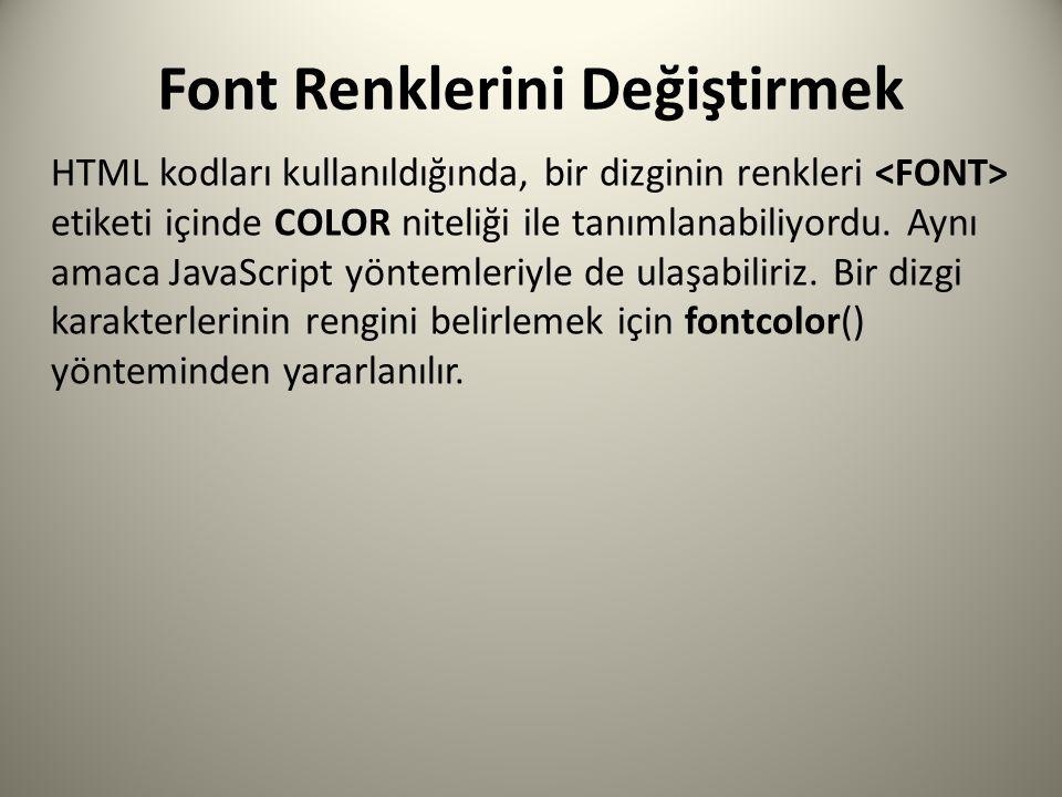 Font Renklerini Değiştirmek HTML kodları kullanıldığında, bir dizginin renkleri etiketi içinde COLOR niteliği ile tanımlanabiliyordu.