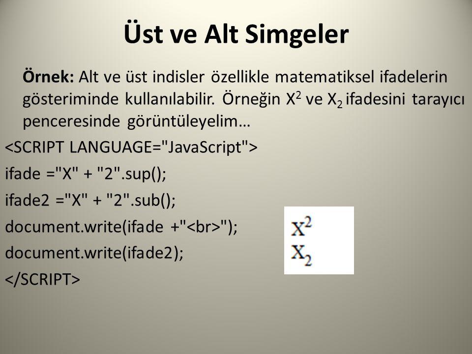 Üst ve Alt Simgeler Örnek: Alt ve üst indisler özellikle matematiksel ifadelerin gösteriminde kullanılabilir.