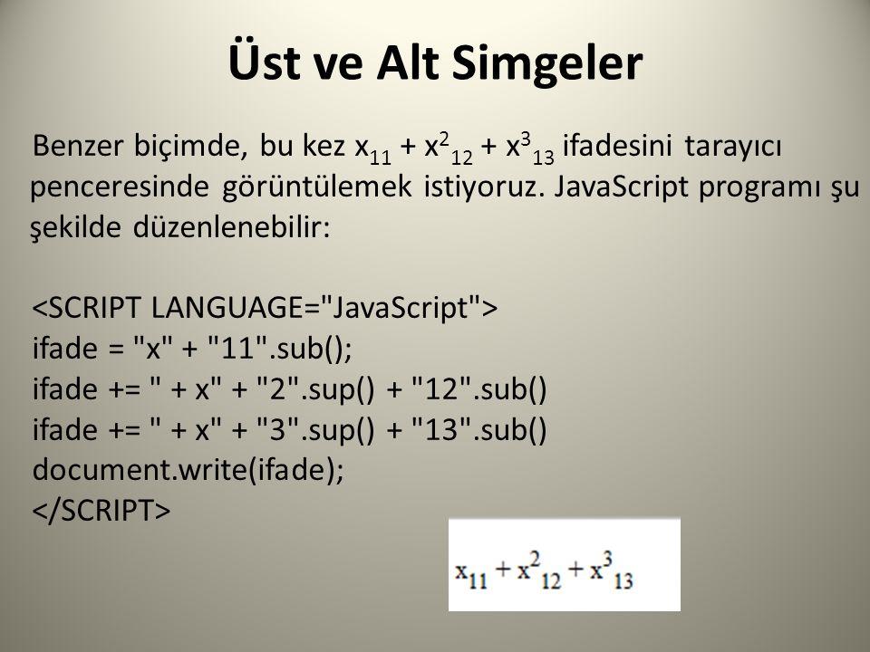 Üst ve Alt Simgeler Benzer biçimde, bu kez x 11 + x 2 12 + x 3 13 ifadesini tarayıcı penceresinde görüntülemek istiyoruz.