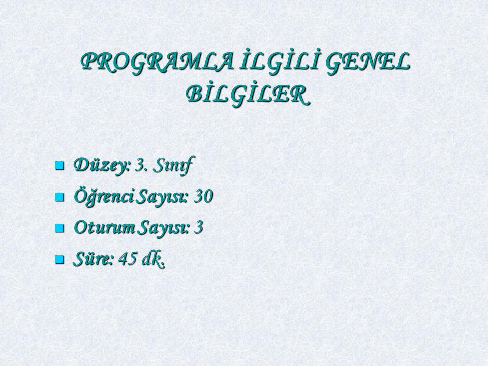 PROGRAMLA İLGİLİ GENEL BİLGİLER Düzey: 3.Sınıf Düzey: 3.