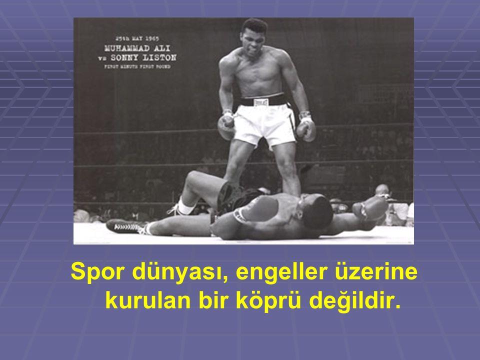 Spor dünyası, engeller üzerine kurulan bir köprü değildir.