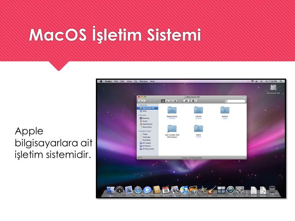 MacOS İşletim Sistemi Apple bilgisayarlara ait işletim sistemidir.
