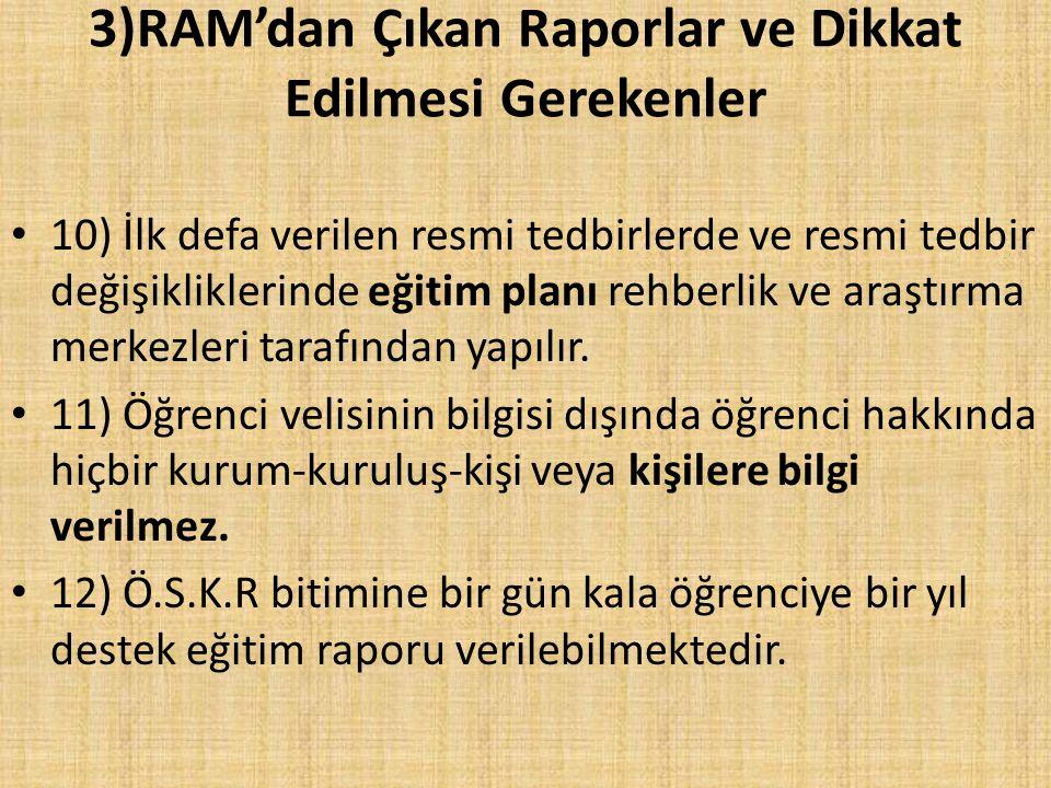 3)RAM'dan Çıkan Raporlar ve Dikkat Edilmesi Gerekenler 10) İlk defa verilen resmi tedbirlerde ve resmi tedbir değişikliklerinde eğitim planı rehberlik