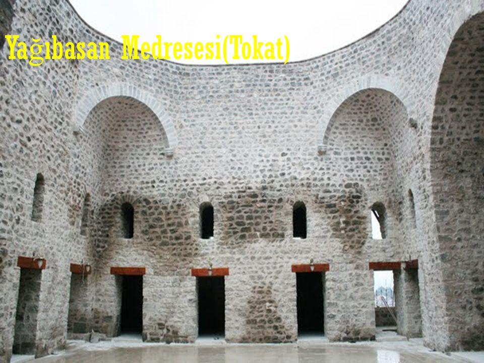 Ya ğ ıbasan Medresesi(Tokat)