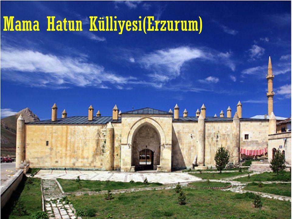 Mama Hatun Külliyesi(Erzurum)