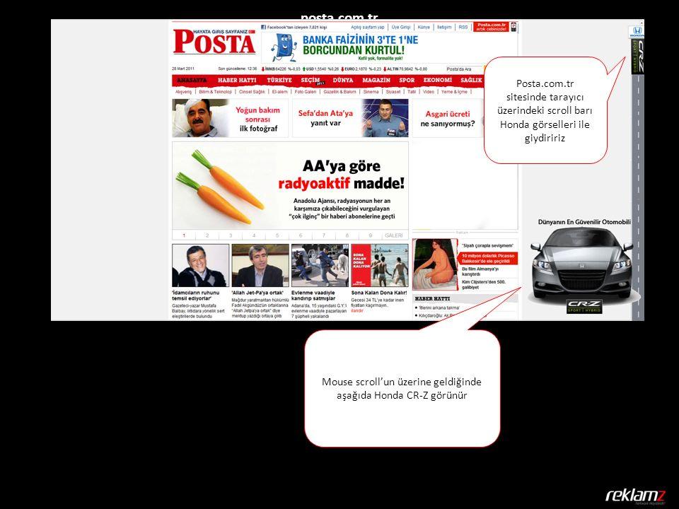 Mouse scroll'un üzerine geldiğinde aşağıda Honda CR-Z görünür Posta.com.tr sitesinde tarayıcı üzerindeki scroll barı Honda görselleri ile giydiririz