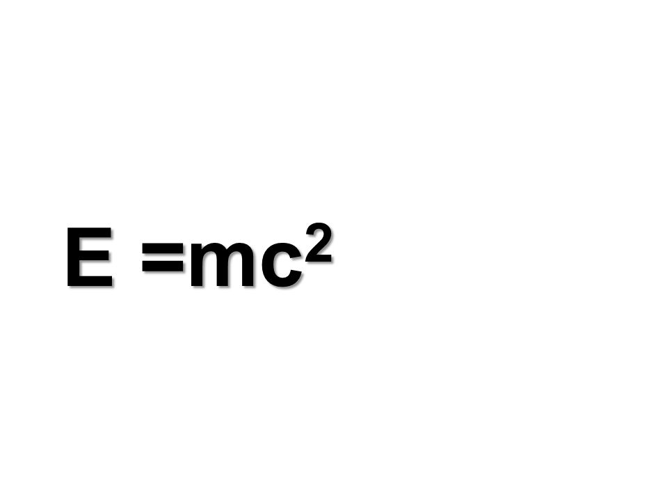 E =mc 2