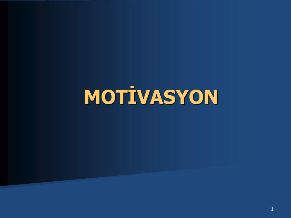 MOTİVASYON Motivasyonun gücü, kişisel ve çevresel faktörlerle de doğrudan ilişkilidir.