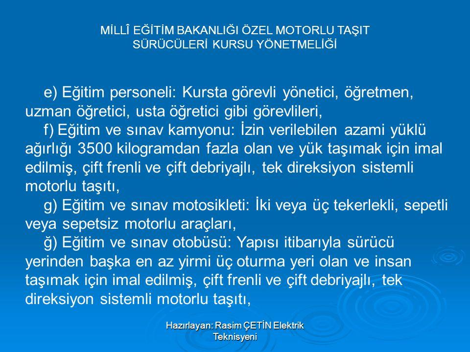 Hazırlayan: Rasim ÇETİN Elektrik Teknisyeni Kurslara müracaat esasları  ç) Hükümlülük bakımından 1/3/1926 tarihli ve 765 sayılı Türk Ceza Kanununun 403 ve 404 üncü maddelerinden, 26/9/2004 tarihli ve 5237 sayılı Türk Ceza Kanununun 188, 190 ve 191 inci maddelerinden, 10/7/2003 tarihli ve 4926 sayılı Kaçakçılıkla Mücadele Kanununun 6 ncı maddesinden, 7/1/1932 tarihli ve 1918 sayılı Kaçakçılığın Men ve Takibine Dair Kanunun 29 uncu maddesinden, 21/3/2007 tarihli ve 5607 sayılı Kaçakçılıkla Mücadele Kanununun 4 üncü maddesinin yedinci fıkrası, 10/7/1953 tarihli ve 6136 sayılı Ateşli Silahlar ve Bıçaklar ile Diğer Aletler Hakkında Kanunun 12 nci maddesinin ikinci ve takip eden fıkralarındaki suçlardan hüküm giymemiş olmak,