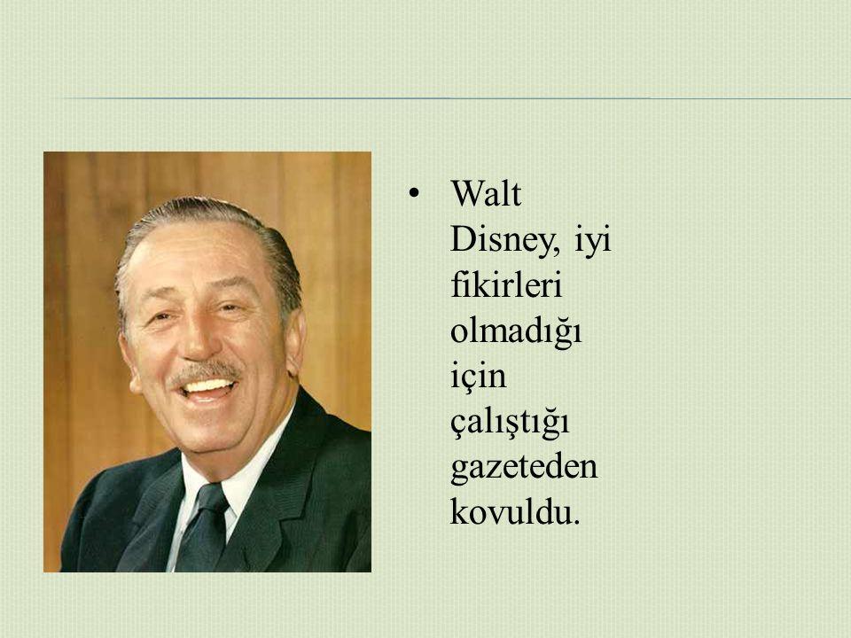 Walt Disney, iyi fikirleri olmadığı için çalıştığı gazeteden kovuldu.