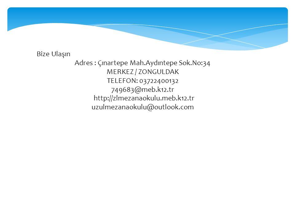 Bize Ulaşın Adres : Çınartepe Mah.Aydıntepe Sok.No:34 MERKEZ / ZONGULDAK TELEFON: 03722400132 749683@meb.k12.tr http://zlmezanaokulu.meb.k12.tr uzulmezanaokulu@outlook.com