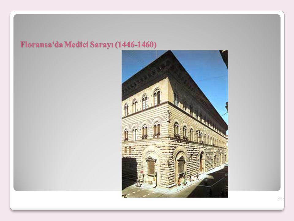 Floransa'da Medici Sarayı (1446-1460) …