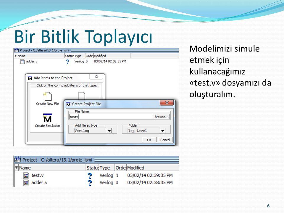 Bir Bitlik Toplayıcı 6 Modelimizi simule etmek için kullanacağımız «test.v» dosyamızı da oluşturalım.