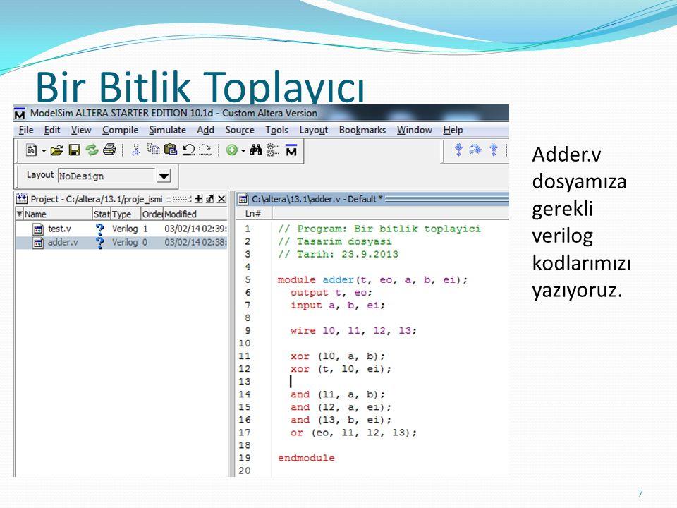 Bir Bitlik Toplayıcı 7 Adder.v dosyamıza gerekli verilog kodlarımızı yazıyoruz.
