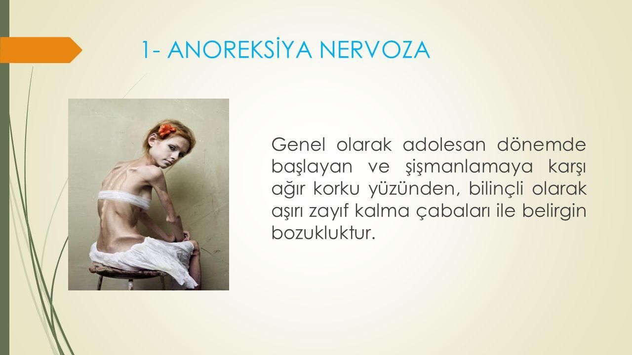  Anoreksiya nevrozalı hastalarda ek olarak (comorbidity) depresyon, anksiyete bozuklukları, obsesif kompulsif bozukluk ve sosyal fobi görülebilmektedir.