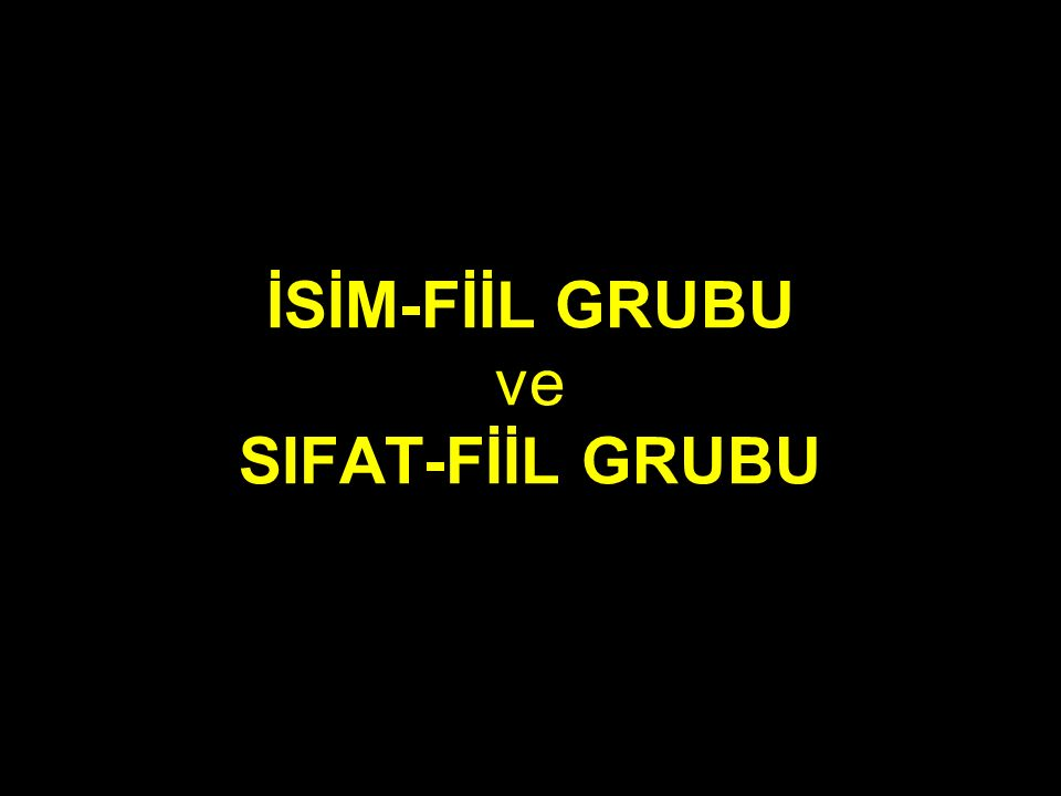 SIFAT-FİİL GRUBU Sıfat-fiil grubunun özellikleri: 1.