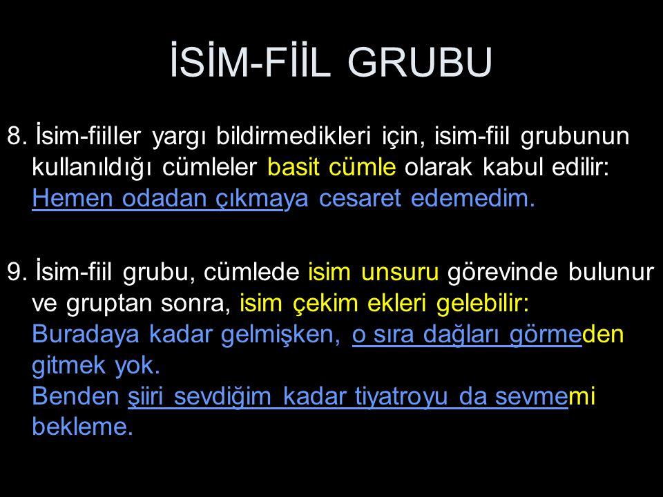 İSİM-FİİL GRUBU 10.