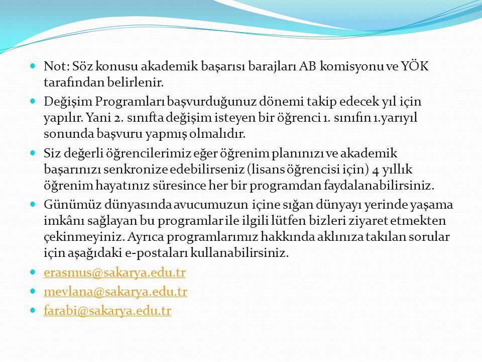 Not: Söz konusu akademik başarısı barajları AB komisyonu ve YÖK tarafından belirlenir.