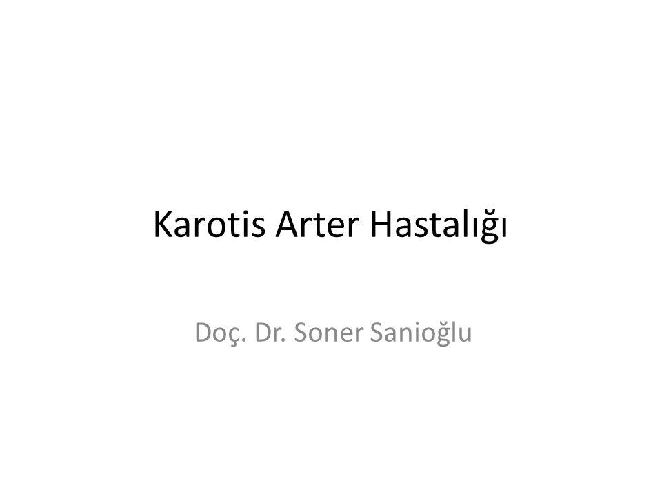 Karotis Arter Hastalığı Doç. Dr. Soner Sanioğlu
