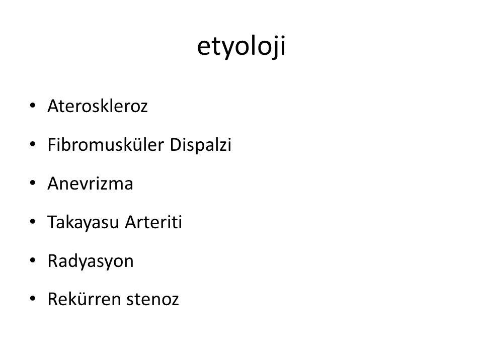 etyoloji Ateroskleroz Fibromusküler Dispalzi Anevrizma Takayasu Arteriti Radyasyon Rekürren stenoz