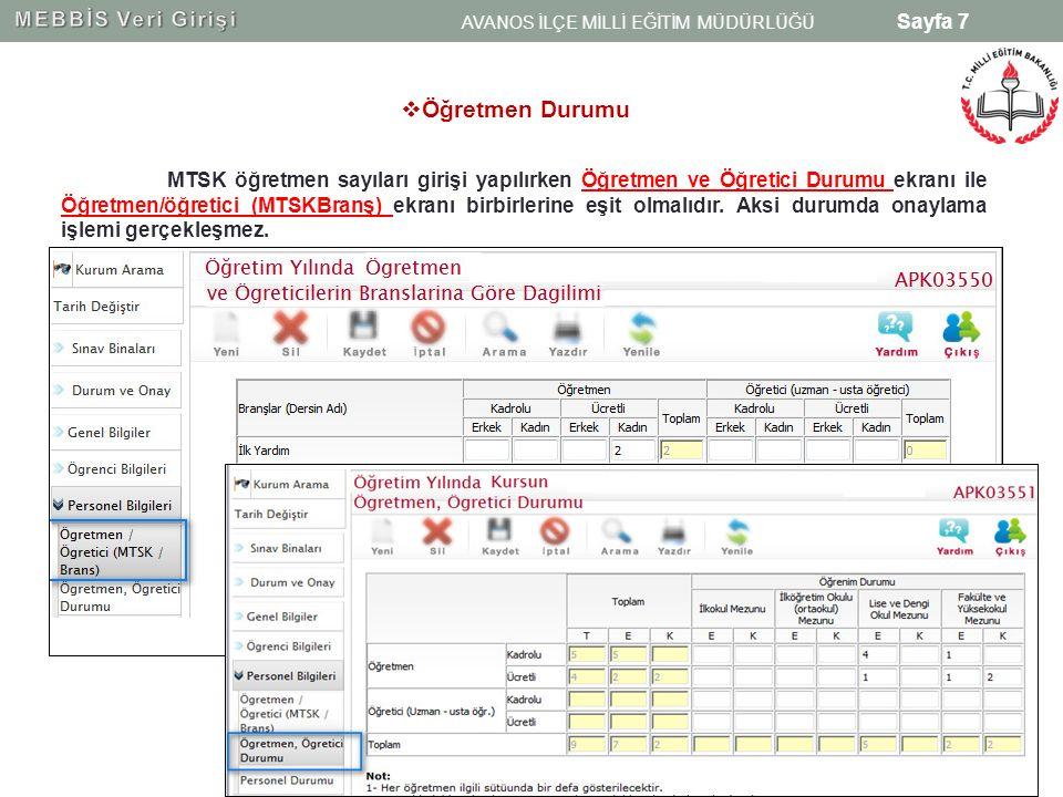 Sayfa 7 MTSK öğretmen sayıları girişi yapılırken Öğretmen ve Öğretici Durumu ekranı ile Öğretmen/öğretici (MTSKBranş) ekranı birbirlerine eşit olmalıd