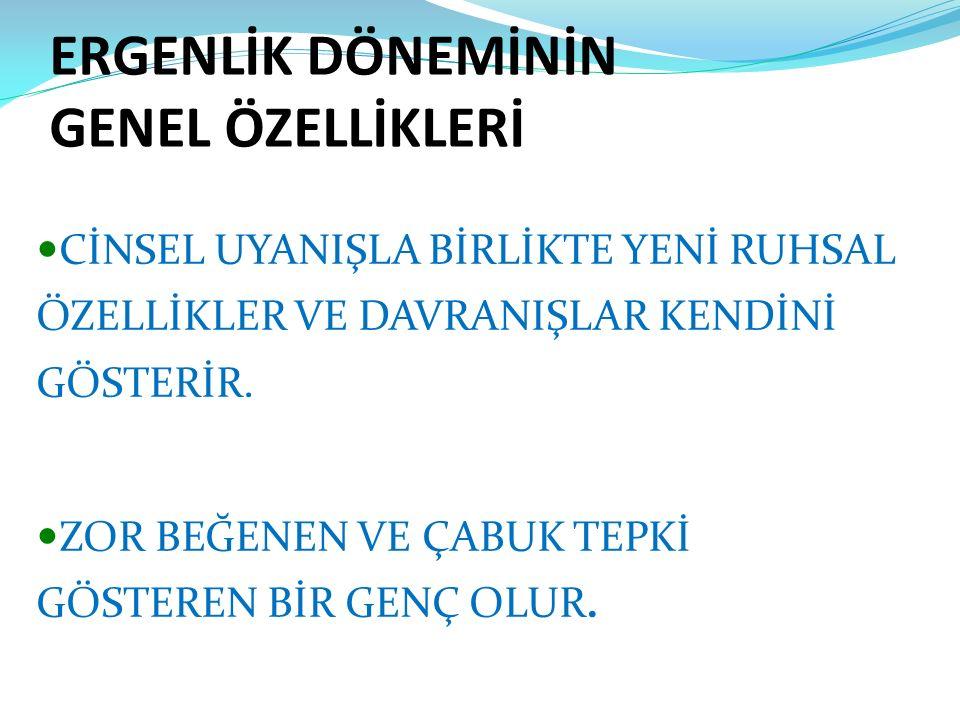 DUYGUSAL-RUHSAL GELİŞİM SON DERECE HASSAS VE KIRILGAN OLURLAR.