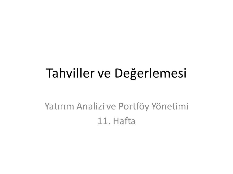 Tahviller ve Değerlemesi Yatırım Analizi ve Portföy Yönetimi 11. Hafta