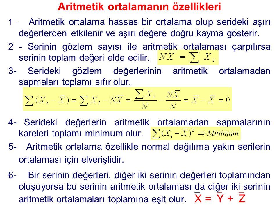Aritmetik ortalamanın özellikleri 1 - Aritmetik ortalama hassas bir ortalama olup serideki aşırı değerlerden etkilenir ve aşırı değere doğru kayma gösterir.