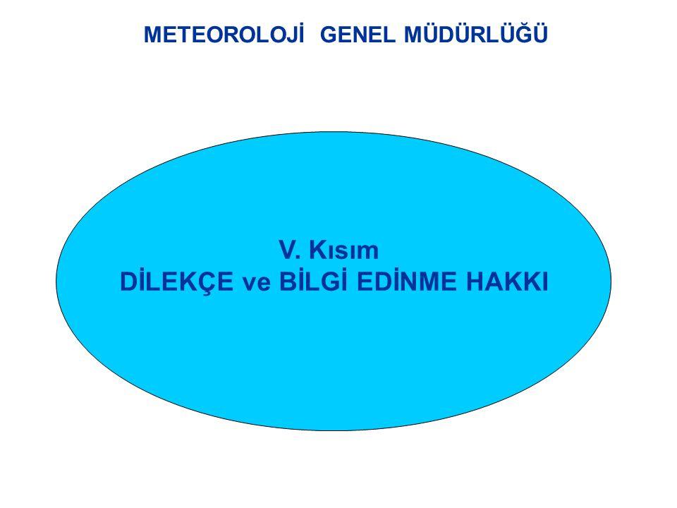 METEOROLOJİ GENEL MÜDÜRLÜĞÜ V. Kısım DİLEKÇE ve BİLGİ EDİNME HAKKI