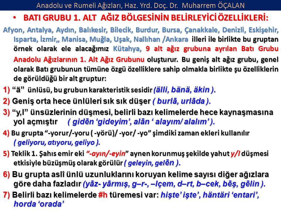 Anadolu ve Rumeli Ağızları, Haz.Yrd. Doç. Dr. Muharrem ÖÇALAN BATI GRUBU 1.
