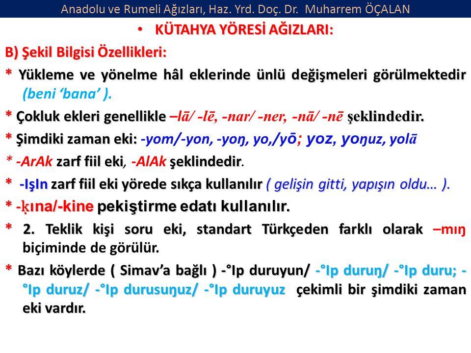 Anadolu ve Rumeli Ağızları, Haz.Yrd. Doç. Dr.