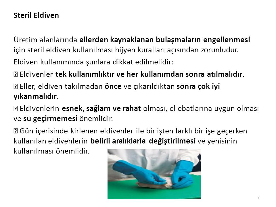 Steril Eldiven Üretim alanlarında ellerden kaynaklanan bulaşmaların engellenmesi için steril eldiven kullanılması hijyen kuralları açısından zorunludur.