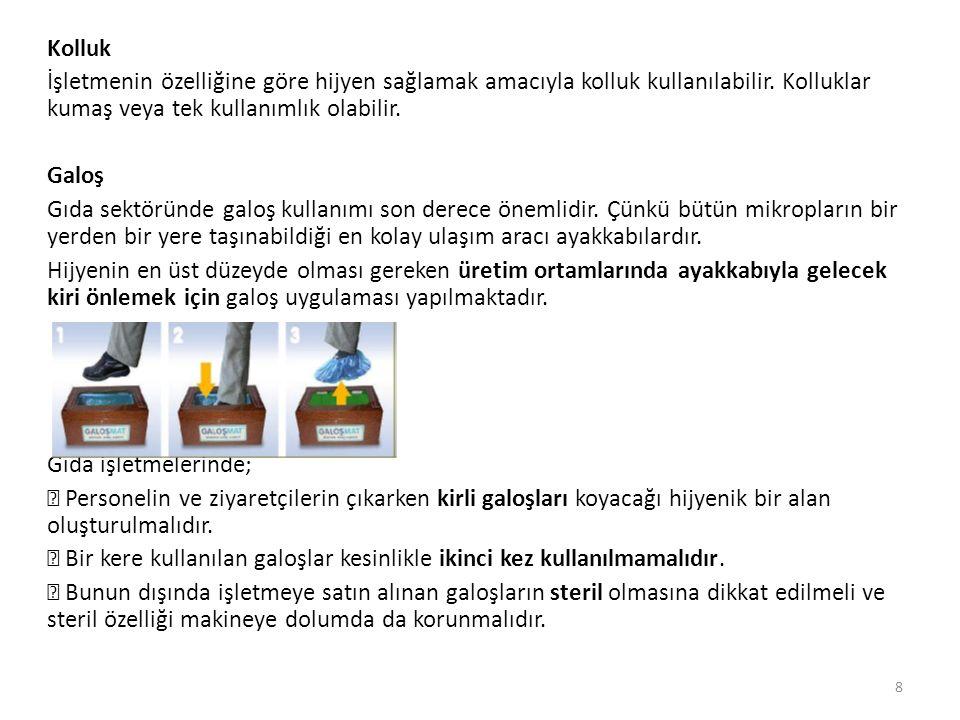 Kolluk İşletmenin özelliğine göre hijyen sağlamak amacıyla kolluk kullanılabilir.