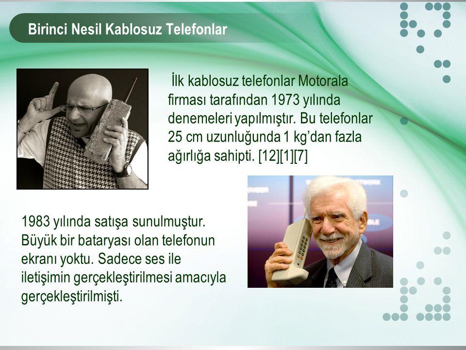 Birinci Nesil Kablosuz Telefonlar İlk kablosuz telefonlar Motorala firması tarafından 1973 yılında denemeleri yapılmıştır.