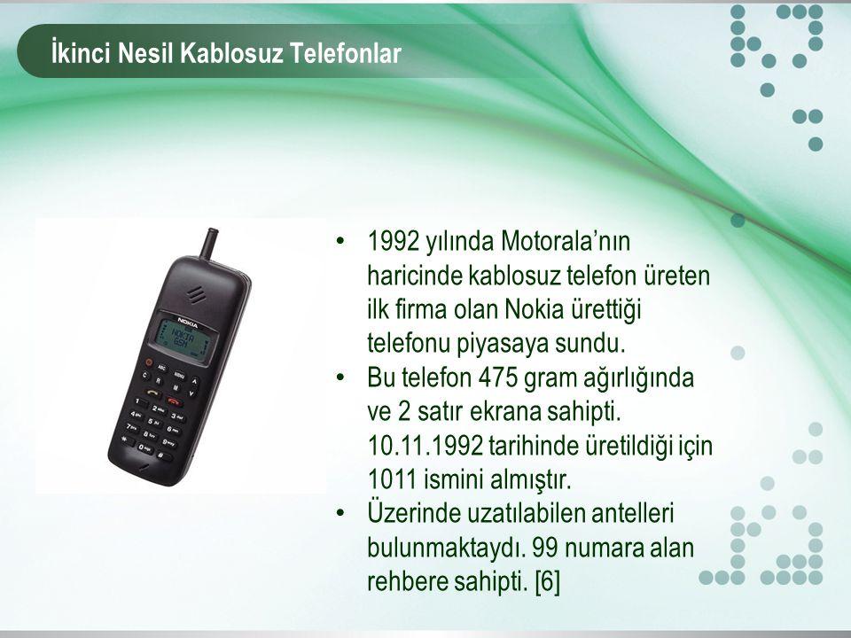 İkinci Nesil Kablosuz Telefonlar 1992 yılında Motorala'nın haricinde kablosuz telefon üreten ilk firma olan Nokia ürettiği telefonu piyasaya sundu.