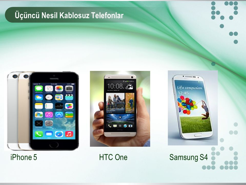 Üçüncü Nesil Kablosuz Telefonlar iPhone 5 HTC One Samsung S4