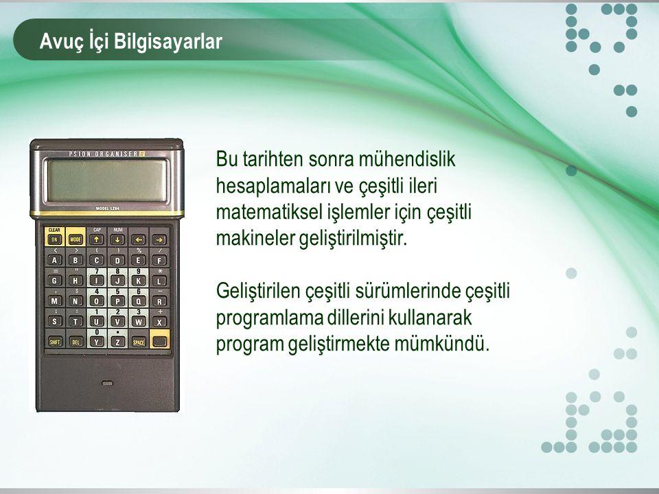 Bu tarihten sonra mühendislik hesaplamaları ve çeşitli ileri matematiksel işlemler için çeşitli makineler geliştirilmiştir.