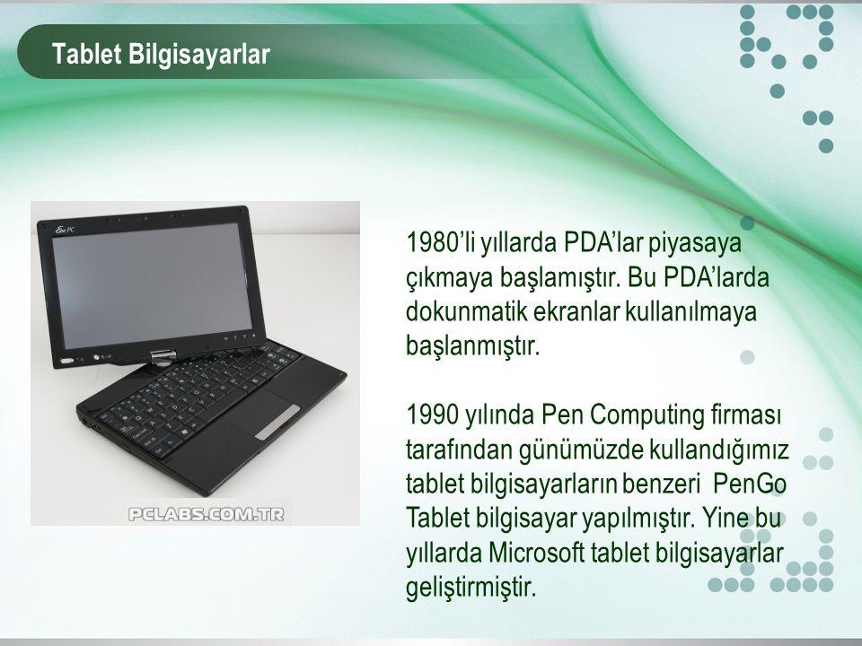1980'li yıllarda PDA'lar piyasaya çıkmaya başlamıştır.