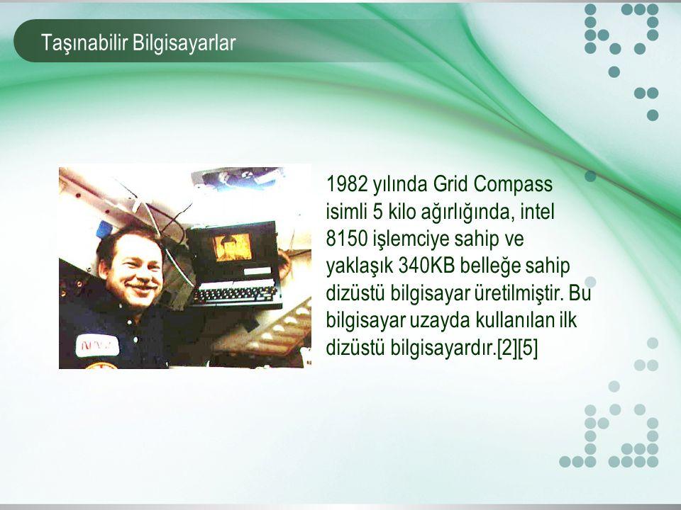 Taşınabilir Bilgisayarlar 1983 yılında üzerinde disk sürücüleri bulunan 5MHz işlemcili Gavilan isimli dizüstü bilgisayar piyasaya sürülmüştür.