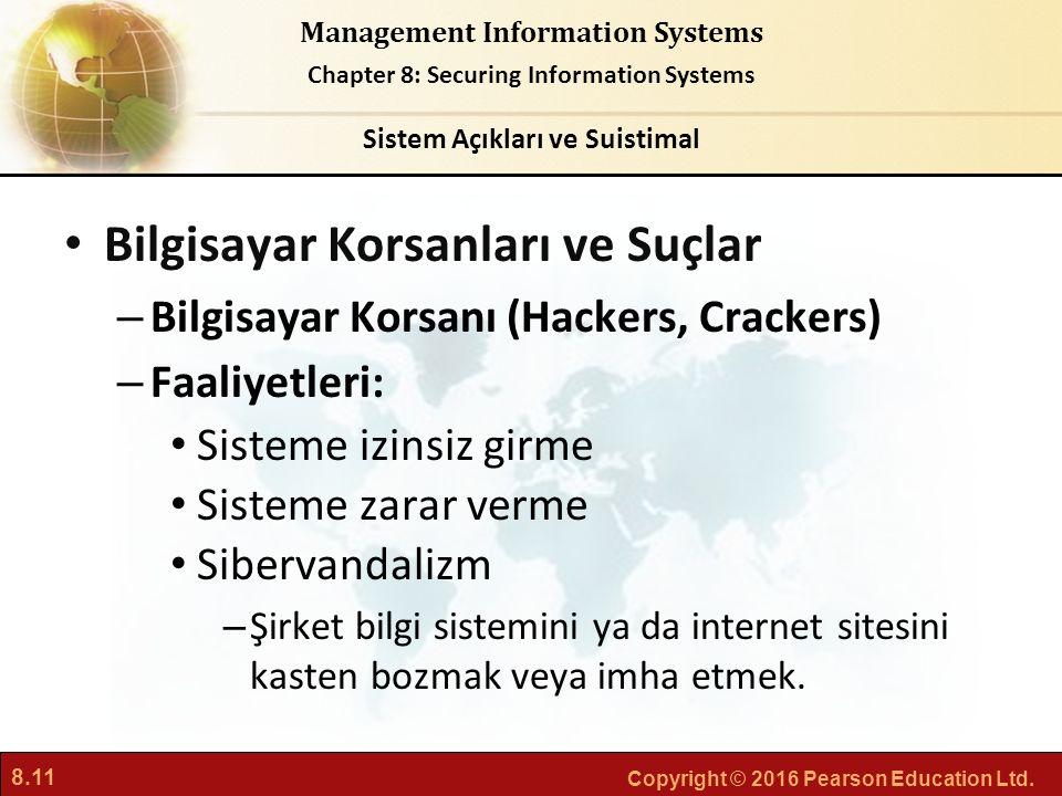8.11 Copyright © 2016 Pearson Education Ltd. Management Information Systems Chapter 8: Securing Information Systems Bilgisayar Korsanları ve Suçlar –