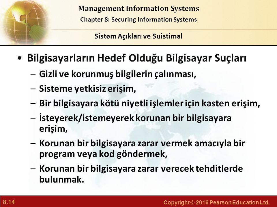 8.14 Copyright © 2016 Pearson Education Ltd. Management Information Systems Chapter 8: Securing Information Systems Bilgisayarların Hedef Olduğu Bilgi