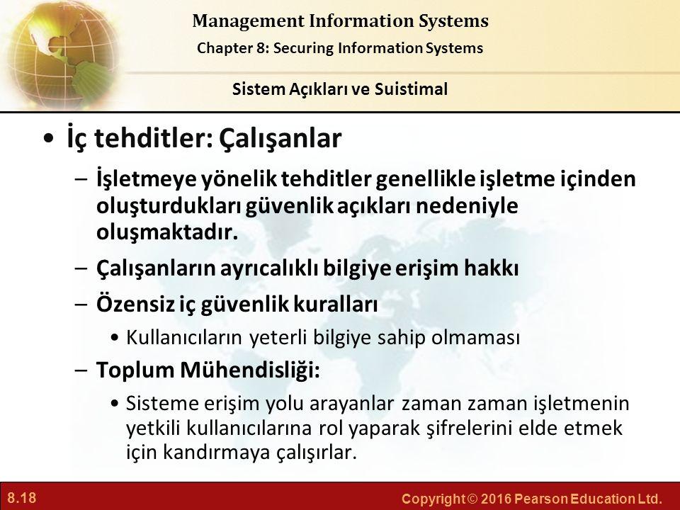 8.18 Copyright © 2016 Pearson Education Ltd. Management Information Systems Chapter 8: Securing Information Systems İç tehditler: Çalışanlar –İşletmey