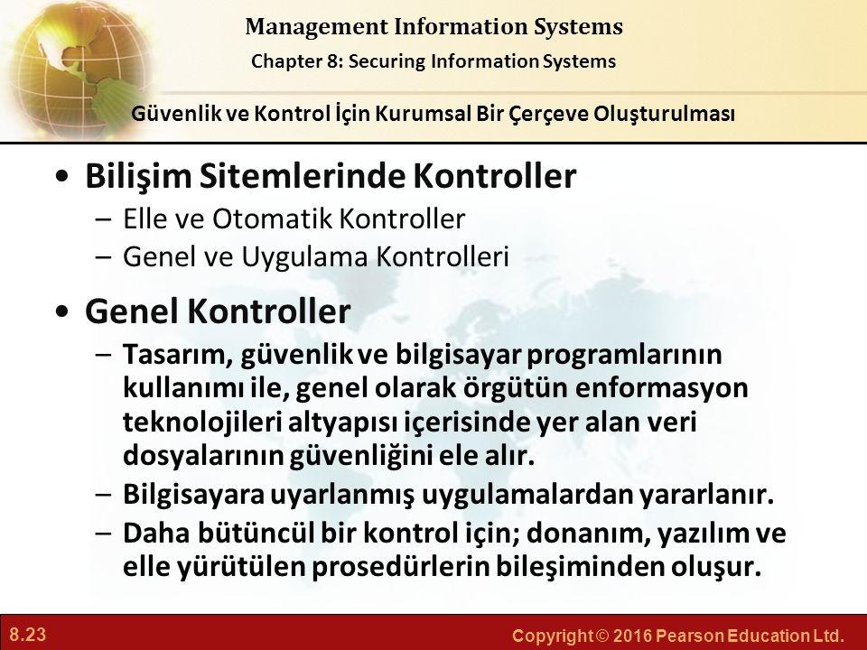 8.23 Copyright © 2016 Pearson Education Ltd. Management Information Systems Chapter 8: Securing Information Systems Bilişim Sitemlerinde Kontroller –E