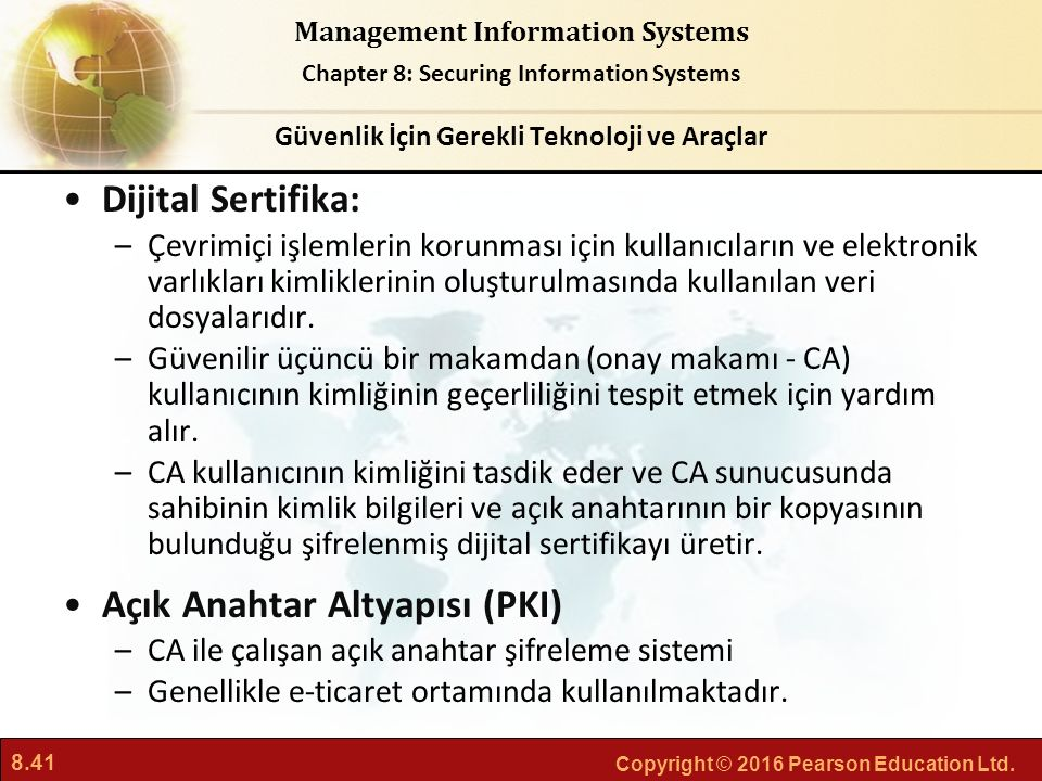 8.41 Copyright © 2016 Pearson Education Ltd. Management Information Systems Chapter 8: Securing Information Systems Dijital Sertifika: –Çevrimiçi işle