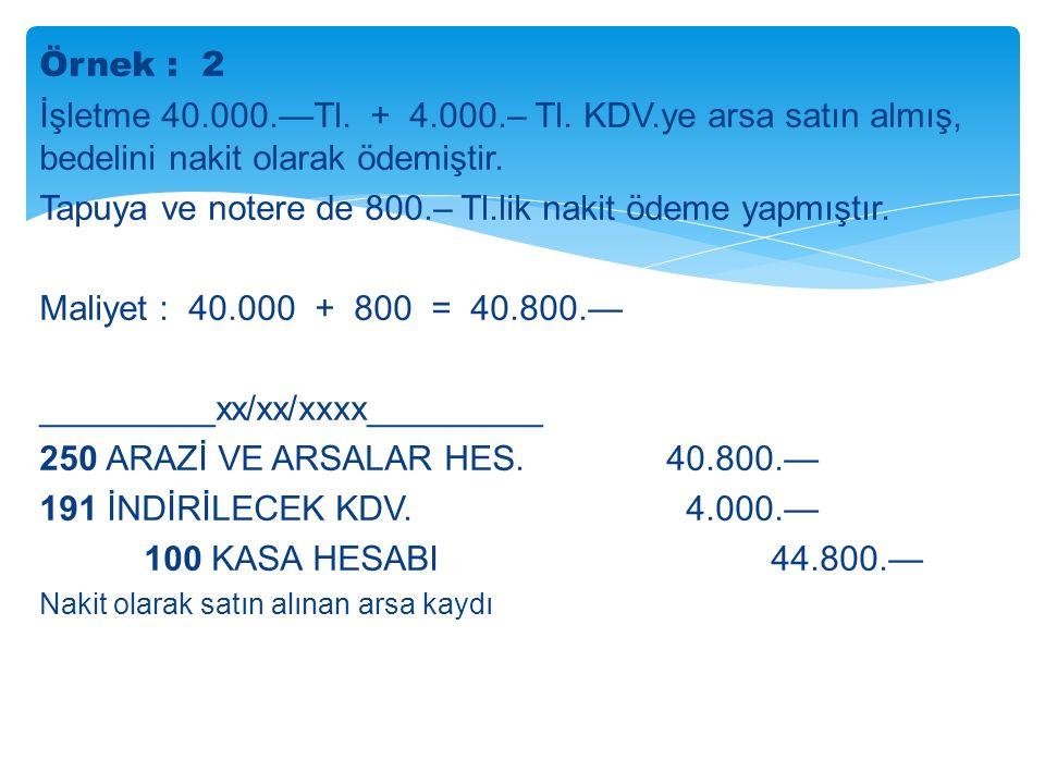 Örnek : 2 İşletme 40.000.—Tl. + 4.000.– Tl.