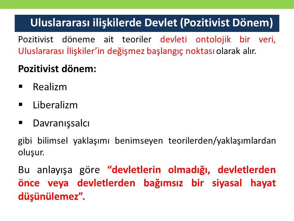 Uluslararası ilişkilerde Devlet (Post-pozitivist Dönem) Post-pozitivist dönem ise eleştirel dönem olarak da bilinir.